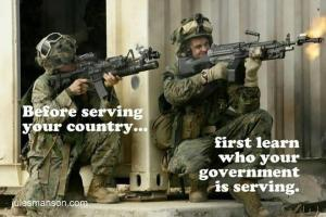 Before-serving-your-country-first-learn-who-your-government-is-serving